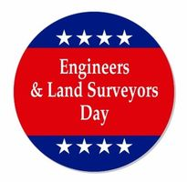 Engineers and Land Surveyors Day - May 15, 2018